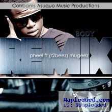 Pheel - Body Remix ft Mugeez (R2Bees)
